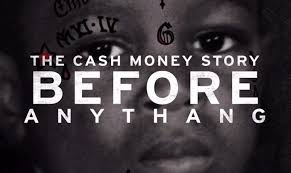 The Cash Money Story: Before Anythang