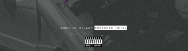 Quentin Miller – 'ShreddedMetal'