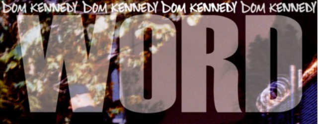 "Dom Kennedy – ""Word Around Town"""