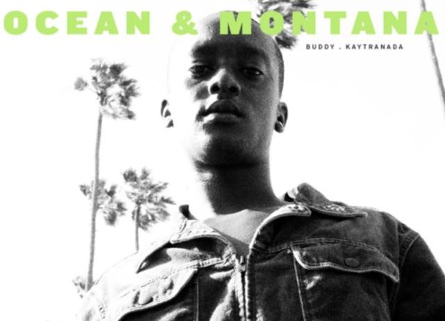 Buddy x Kaytranada – 'Ocean &Montana'