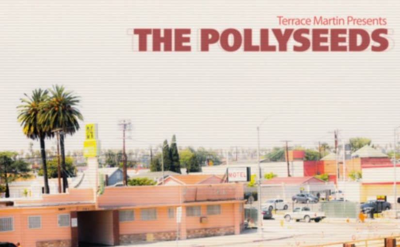 Terrace Martin Presents The Pollyseeds – Sounds of Crenshaw, Vol. 1