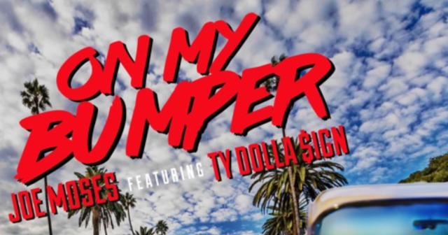 """Joe Moses – """"On My Bumper"""" ft. Ty Dolla$ign"""