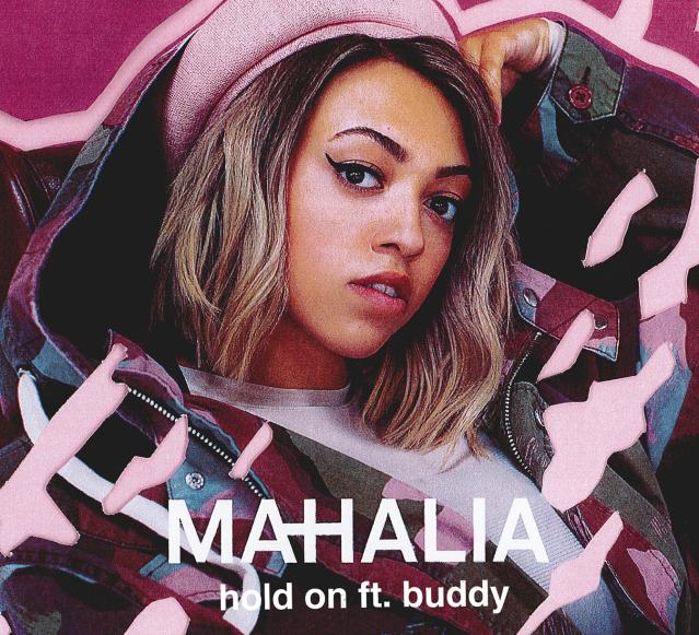 "Mahalia – ""Hold On"" ft.Buddy"