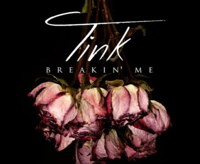 "Tink – ""Breakin' Me"""