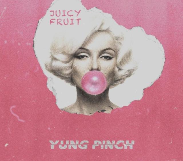"""Yung Pinch – """"JuicyFruit"""""""