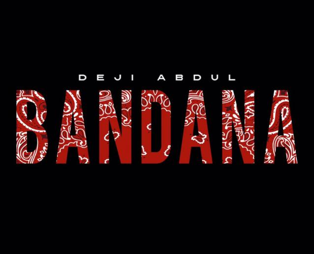 "Deji Abdul – ""Bandana"""