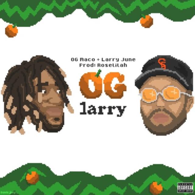 "Larry June – ""OG Larry"" ft. OGMaco"